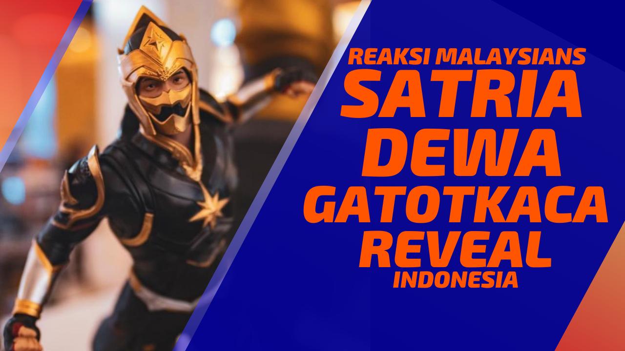 Malaysian Reaction To SATRIA DEWA GATOTKACA Reveal